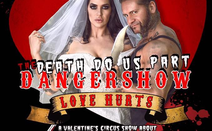The Death Do Us Part Danger Show: Love Hurts  (17th Feb)