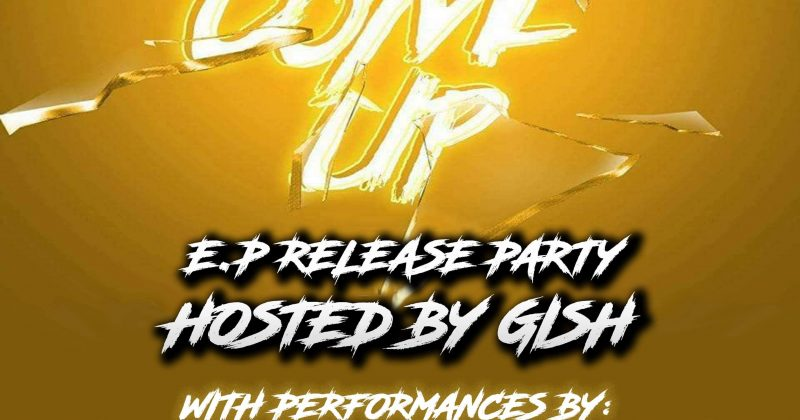 The Come Up E.P Release Party  (4th May)