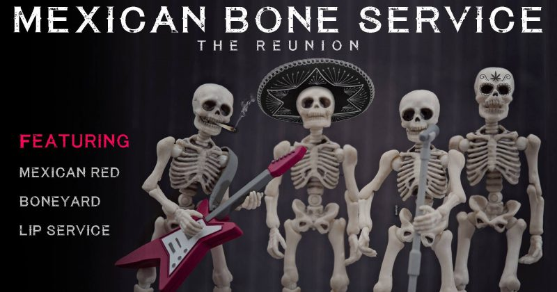 Mexican Bone Service – The Reunion  (8th Feb)