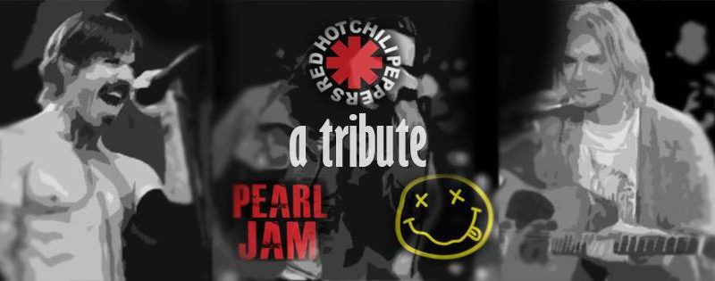 Nirvana, Pearl Jam, Red Hot Chili Peppers Tribute – Hamilton  (17th Aug)